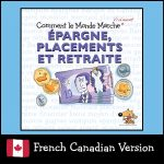 How the World REALLY Works: Épargne, Placements et Retraite (Canada)