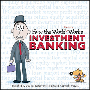 'How the World REALLY Works: Investment Banking' Book Cover